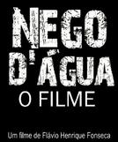 Nego D'água - O Filme (Nego D'água - O Filme)