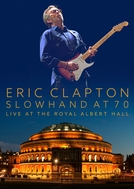 Eric Clapton - Slowhand at 70 – Live at the Royal Albert Hall (Eric Clapton - Slowhand at 70 – Live at the Royal Albert Hall)