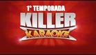 Estreia No Canal (Programa Killer Karaokê) Legendado: