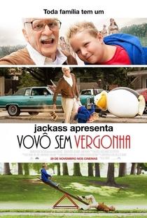 Jackass Apresenta: Vovô Sem Vergonha - Poster / Capa / Cartaz - Oficial 3