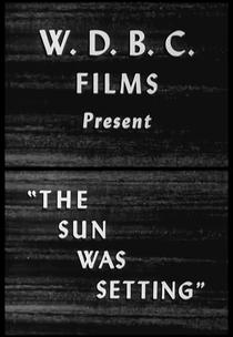 The Sun Was Setting - Poster / Capa / Cartaz - Oficial 1