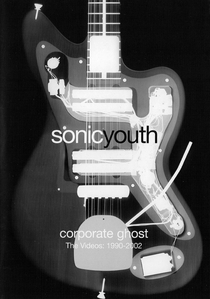 Sonic Youth - Corporate Ghost: Videos, 1990-2002 - Poster / Capa / Cartaz - Oficial 1