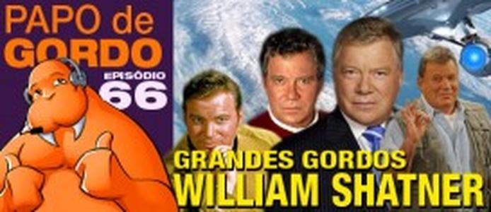 Podcast Papo de Gordo 66 - William Shatner