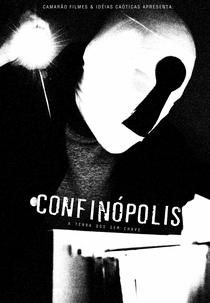 Confinópolis - A Terra dos Sem Chave - Poster / Capa / Cartaz - Oficial 1