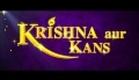 Krishna Aur Kans - Official Theatrical HD Trailer