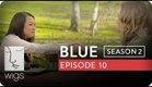 Blue | Season 2, Ep. 10 of 26 | Feat. Julia Stiles | WIGS