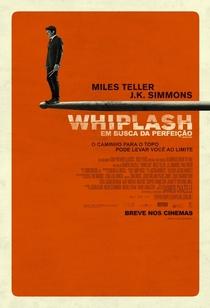 Whiplash: Em Busca da Perfeição - Poster / Capa / Cartaz - Oficial 2