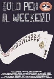 Solo per il weekend - Poster / Capa / Cartaz - Oficial 1