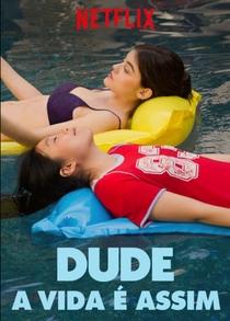 Dude - A Vida É Assim - Poster / Capa / Cartaz - Oficial 3