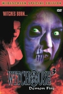 Witchouse III (Witchouse 3: Demon Fire)