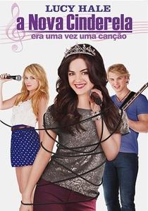 A Nova Cinderela: Era Uma Vez Uma Canção - Poster / Capa / Cartaz - Oficial 2