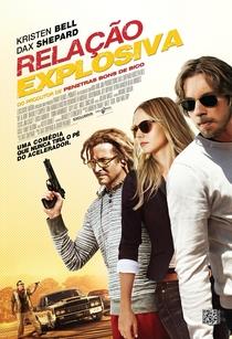 Relação Explosiva - Poster / Capa / Cartaz - Oficial 1