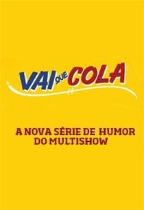 Vai Que Cola (1ª temporada) - Poster / Capa / Cartaz - Oficial 2