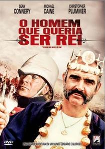 O Homem que Queria Ser Rei - Poster / Capa / Cartaz - Oficial 2