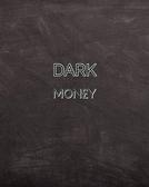 Dark Mon£y (Dark Mon£y)
