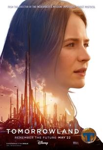 Tomorrowland - Um Lugar Onde Nada é Impossível - Poster / Capa / Cartaz - Oficial 3