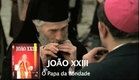 Trailer | João XXIII - O papa da bondade