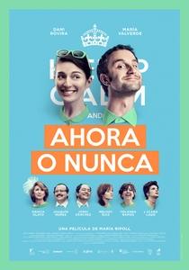 Ahora o Nunca - Poster / Capa / Cartaz - Oficial 1