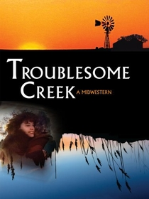 Troublesome Creek: A Midwestern - Poster / Capa / Cartaz - Oficial 1