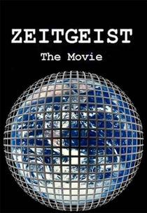 Zeitgeist: The Movie - Poster / Capa / Cartaz - Oficial 1