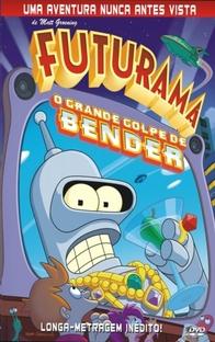 Futurama - O Grande Golpe de Bender - Poster / Capa / Cartaz - Oficial 2