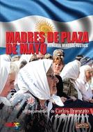 Mães da Praça de Maio: Memória, Verdade, Justiça (Madres de Plaza de Mayo:  Memória, Verdade, Justiça)