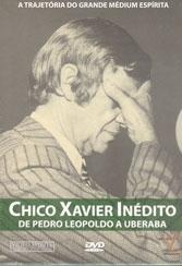 Chico Xavier Inédito - De Pedro Leopoldo a Uberaba - Poster / Capa / Cartaz - Oficial 1