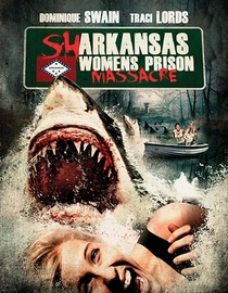 Sharkansas Women's Prison Massacre - Poster / Capa / Cartaz - Oficial 1
