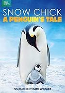 Snow Chick: A Penguin's Tale (Snow Chick: A Penguin's Tale)