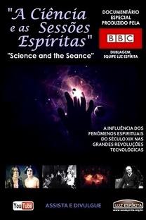 A Ciência e as Sessões Espíritas - Poster / Capa / Cartaz - Oficial 1