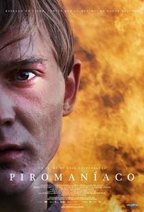 Piromaníaco - Poster / Capa / Cartaz - Oficial 2