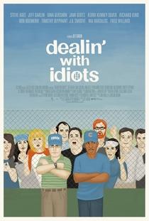Dealin' with Idiots - Poster / Capa / Cartaz - Oficial 1