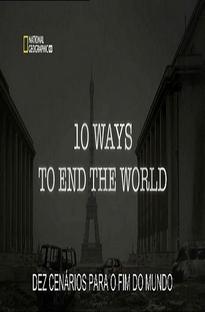 10 Cenários para o Fim do Mundo - Poster / Capa / Cartaz - Oficial 1