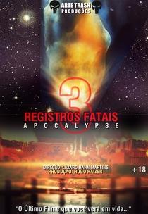 Registros Fatais 3: Apocalypse - Poster / Capa / Cartaz - Oficial 2