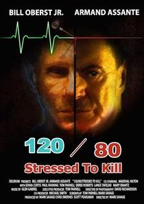 120/80: Stressed to Kill - Poster / Capa / Cartaz - Oficial 1