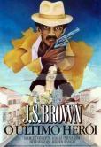 J.S. Brown, o Último Herói  (J.S. Brown, o Último Herói )