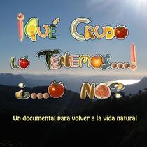 ¡QUÉ CRUDO LO TENEMOS ! ¿...O NO? - Poster / Capa / Cartaz - Oficial 1