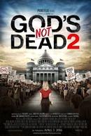 Deus Não Está Morto 2 (God's Not Dead 2)