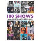 100 Shows para Assistir Antes de Morrer Disco 1 (100 Shows para Assistir Antes de Morrer Disco 1)