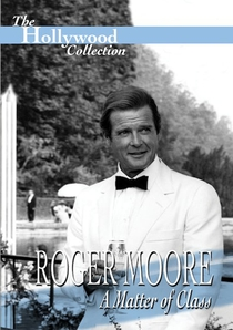 Roger Moore: A Matter of Class - Poster / Capa / Cartaz - Oficial 1