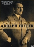 A Vida Secreta De Hitler (The Secret Life Of Adolf Hitler)