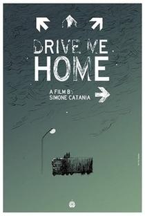 Drive Me Home - Poster / Capa / Cartaz - Oficial 2