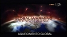 Aquecimento Global (Global Warming: The New Challenge with Tom Brokaw)