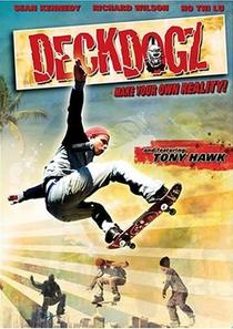 Deck Dogz: Feras do Skate - Poster / Capa / Cartaz - Oficial 2