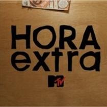 Hora Extra - MTV - Poster / Capa / Cartaz - Oficial 1