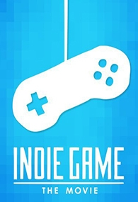 Indie Game: The Movie - Poster / Capa / Cartaz - Oficial 2