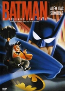 Batman - A Série Animada: Além das Sombras (Batman: The Animated Series - Out of The Shadows)
