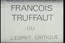 François Truffaut ou O Espírito Crítico (Cinéastes de notre temps: François Truffaut ou L'esprit critique )