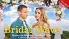 Bridal Wave - Premieres January 17th!