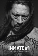 Inmate #1: The Rise of Danny Trejo (Inmate #1: The Rise of Danny Trejo)